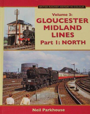 Gloucester Midland Lines Part 1: North, by Neil Parkhouse